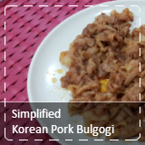 Our simplified Korean Pork Bulgogi